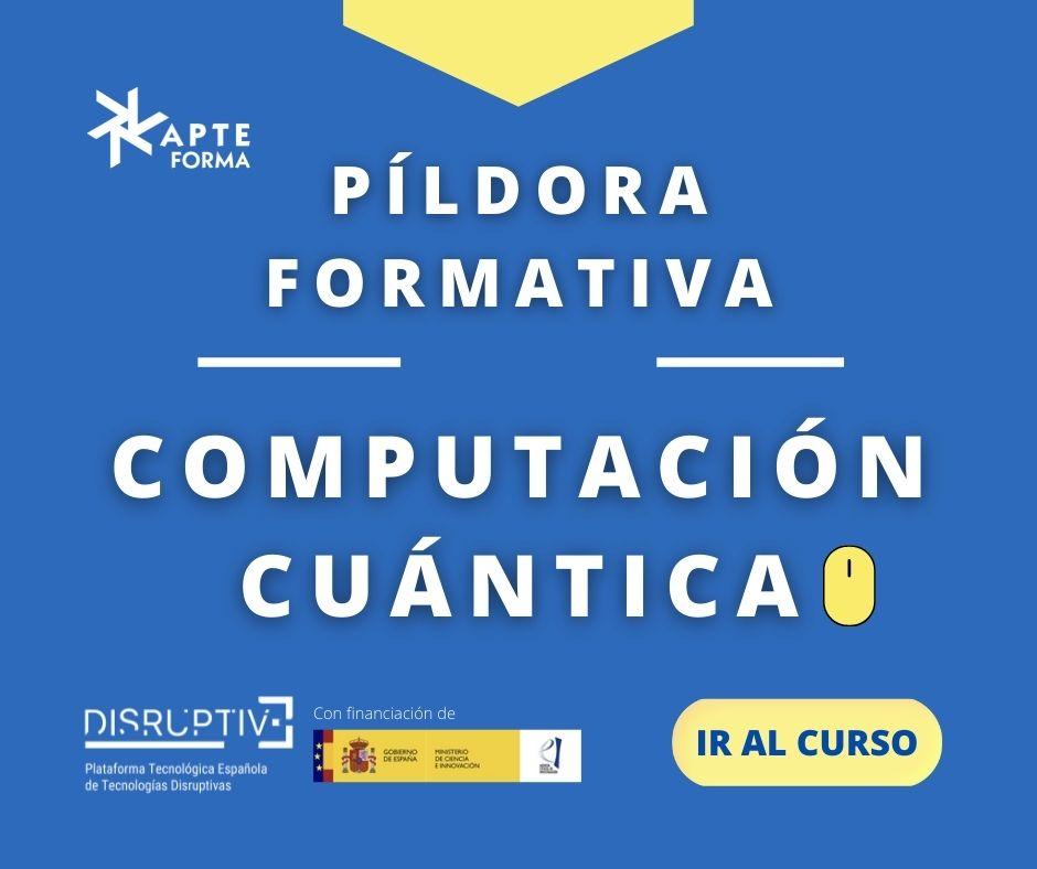 Píldora Formativa- Computación Cuántica